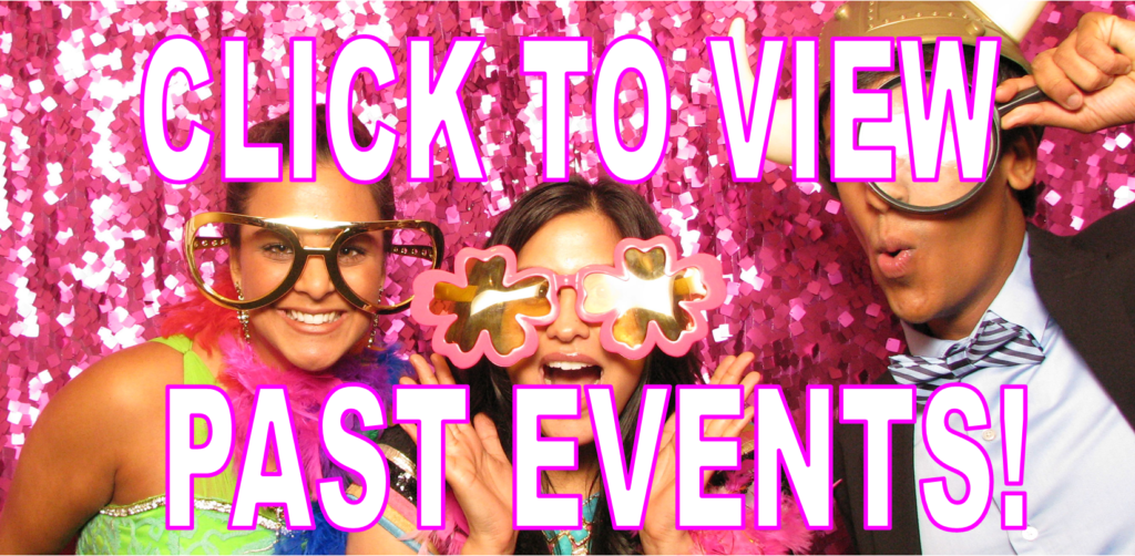 "Photo Booth ""CLICK HERE"" to view past event"